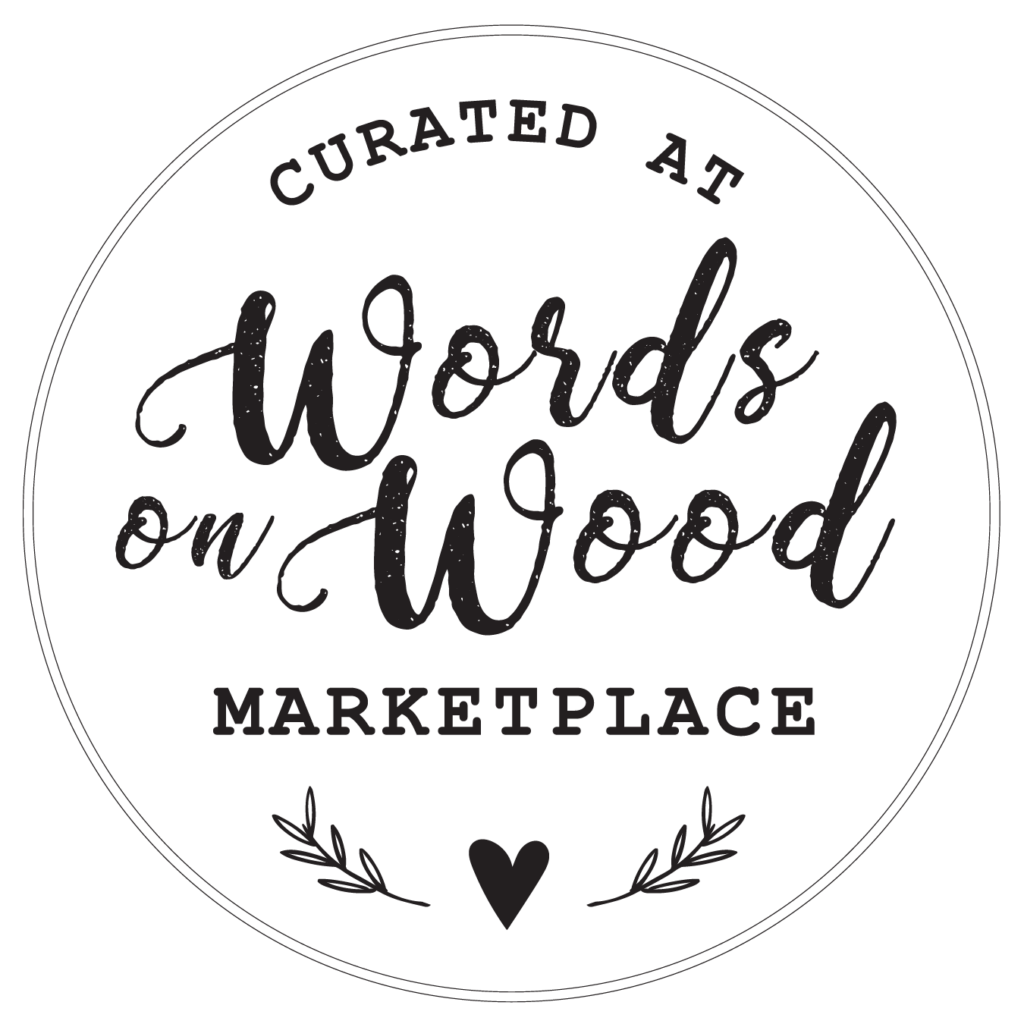 Curated By Words on Wood Marketplace